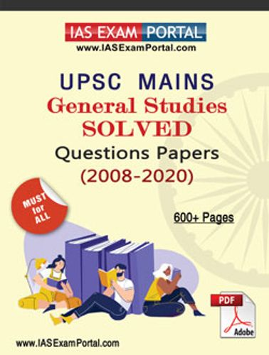 UPSC MAINS GENERAL STUDIES SOLVED PAPERS (2008-2020)